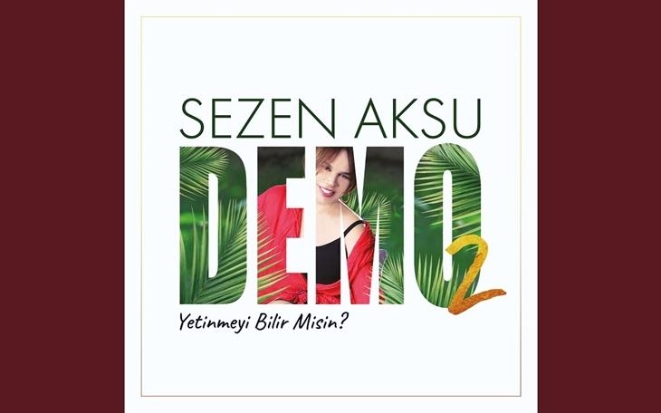Sezen Aksu'nun Demo 2 isimli albümü yayında!